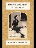 Native Country of the Heart: A Memoir