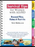 Survival Tips for Women with Ad/HD: Beyond Piles, Palms & Stickers