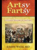Artsy Fartsy: Cultural History of the Fart