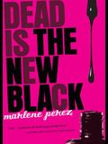 Dead Is the New Black, 1
