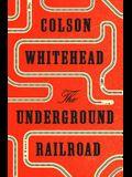 The Underground Railroad (Canceled): A Novel