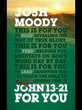 John 13-21 for You: Revealing the Way of True Glory
