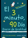 El diario de gratitud de 3 minutos y 90 días para niños: Un diario de pensamiento positivo y gratitud para que los niños promuevan la felicidad, la au