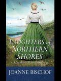 Daughters of Northern Shores: A Blackbird Mountain Novel