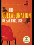 The Collaboration Breakthrough: Think Differently. Achieve More (Revised & Updated)