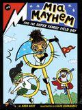 MIA Mayhem and the Super Family Field Day, 9
