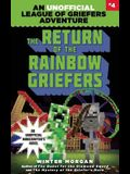 The Return of the Rainbow Griefers: An Unofficial League of Griefers Adventure, #4