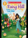 Fairy Hill #2: Luna and the Lost Shell (Scholastic Reader, Level 1)