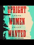 Upright Women Wanted Lib/E