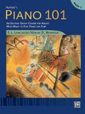 Alfred's Piano 101, Bk 1: An Exciting Group Course for Adults Who Want to Play Piano for Fun!, Comb Bound Book