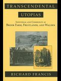 Transcendental Utopias: Individual and Community at Brook Farm, Fruitlands, and Walden