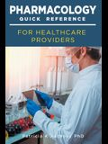Pharmacology Quick Reference for Health Care Providers