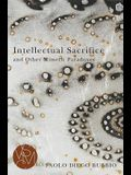 Intellectual Sacrifice and Other Mimetic Paradoxes