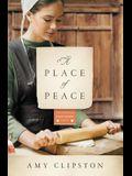 A Place of Peace: A Novel (Kauffman Amish Bakery Series)