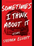 Sometimes I Think about It: Essays