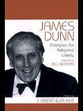 James Dunn: Champion for Religious Liberty