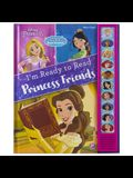 Disney Princess: I'm Ready to Read Princess Friends Sound Book [With Battery]