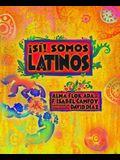 Si! Somos Latinos: Yes! We Are Latinos