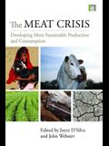 The Meat Crisis: Developing More Sustainable Production and Consumption (Earthscan Food and Agriculture)