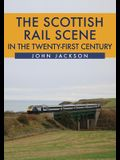 The Scottish Rail Scene in the Twenty-First Century