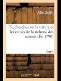 Recherches Sur La Nature Et Les Causes de la Richesse Des Nations. Tome 1