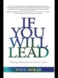 If You Will Lead: Enduring Wisdom for 21st-Century Leaders