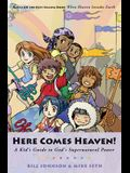 Here Comes Heaven: A Kid's Guide to God's Supernatural Power