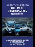 A Practical Guide to the Law of Driverless Cars - Second Edition