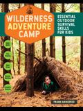Wilderness Adventure Camp: Essential Outdoor Survival Skills for Kids