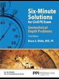 Ppi Six-Minute Solutions for Civil PE Exam Geotechnical Depth Problems, 3rd Edition (Paperback) - More Than 102 Practice Problems for the Ncees Pe Civ