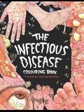The Infectious Disease Colouring Book: : A Gruesome Colouring Therapy Adventure