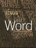 The Word: Encountering the Living Word of God, Jesus Christ