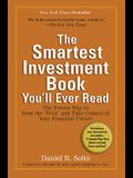 The Smartest Investment Book You'll Ever Read: The Proven Way to Beat the pros and Take Control of Your Financial Future
