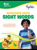 1st Grade Success with Sight Words: Activities, Exercises, and Tips to Help Catch Up, Keep Up, and Get Ahead