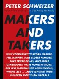 Makers and Takers: Why Conservatives Work Harder, Feel Happier, Have Closer Families, Take Fewer Drugs, Give More Generously, Value Hones