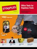Stooples: Office Tools for Hopeless Fools