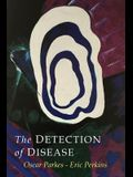 The Detection of Disease