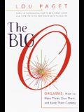 The Big O: How to Have Them, Give Them, and Keep Them Coming