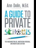 A Guide to Private Schools: The Washington, DC, Northern Virginia, and Maryland Edition