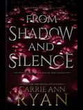 From Shadow and Silence