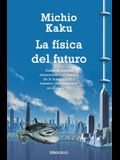 La Física del Futuro / Physic of the Future