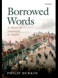 Borrowed Words: A History of Loanwords in English