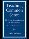 Teaching Common Sense: The Grand Strategy Program at Yale University