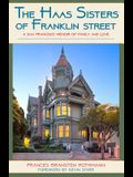 The Haas Sisters of Franklin Street: A San Francisco Memoir of Family, Sisterhood, and Love