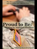 Proud to Be: Writing by American Warriors, Volume 1