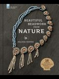 Beautiful Beadwork from Nature: 16 Stunning Jewelry Projects Inspired by the Natural World