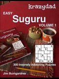 Krazydad Easy Suguru Volume 1: 300 Insanely Addicting Puzzles