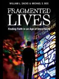 Fragmented Lives: Finding Faith in an Age of Uncertainty