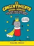 El Consentimiento (¡para Niños!): Cómo Poner Límites, Pedir Respeto Y Estar a Cargo de Ti Mismo