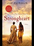 Strongheart: The Lost Journals of May Dodd and Molly McGill